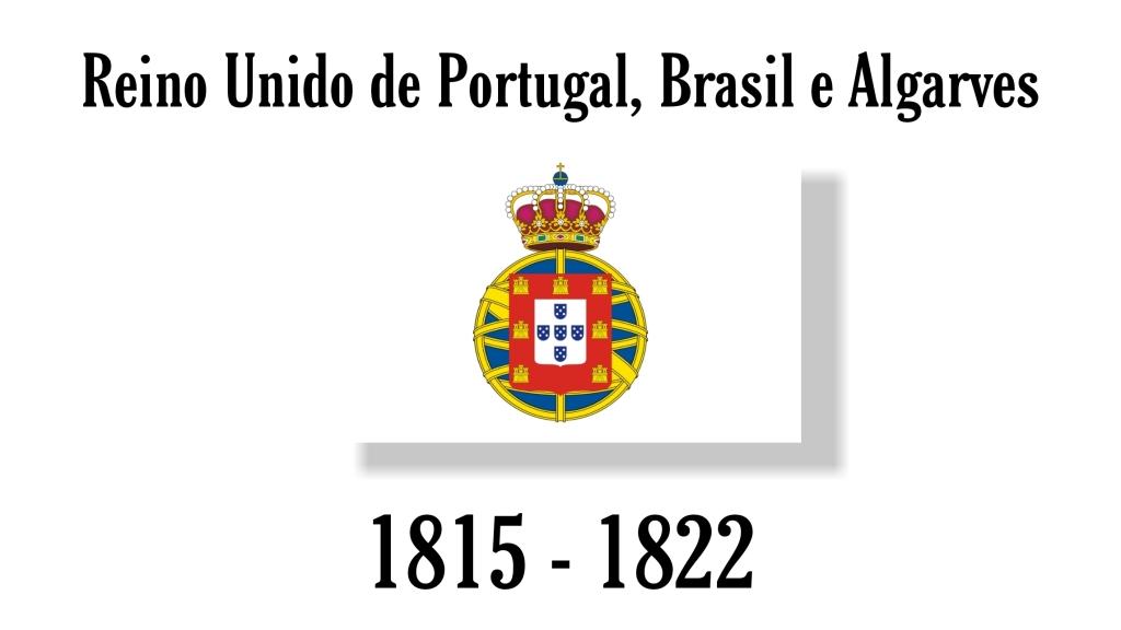 O Brasil foi elevado a Reino Unido de Portugal de 1815 até 1822